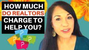 How Much Do Realtors Charge to Help You
