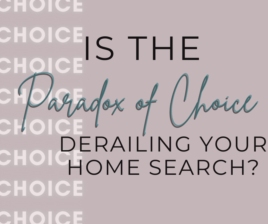 Text Says Is the Paradox of Choice Derailing Your Home Search?