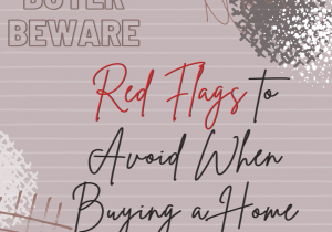 Red Flags to Avoid when buying a home